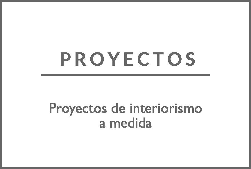 Proyectos de interiorismo a medida